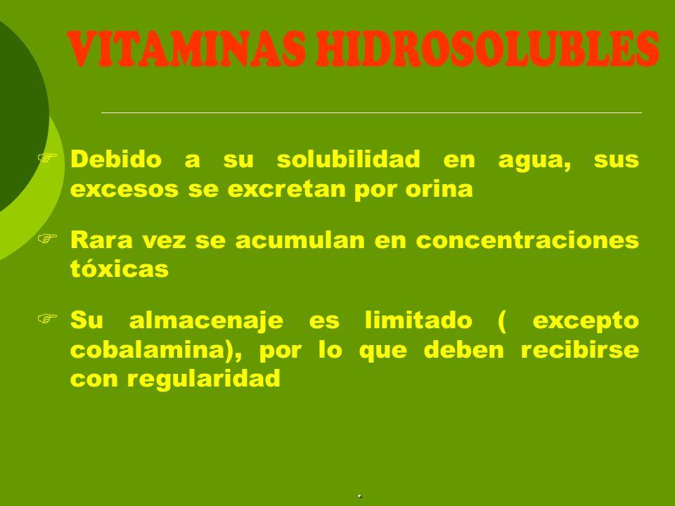 B1 tiamina B2 riboflavina B3 ácido pantoténico B5 ácido nicotínico B6piridoxina B7biotina B12cobalamina Ácido fólico termolábil