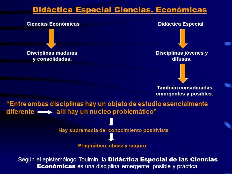 Didáctica Especial Ciencias. Económicas Ciencias EconómicasDidáctica Especial Disciplinas maduras y consolidadas. Disciplinas jóvenes y difusas. Tambi