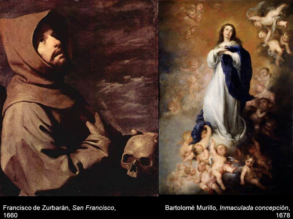 Francisco de Zurbarán, San Francisco, 1660 Bartolomé Murillo, Inmaculada concepción, 1678