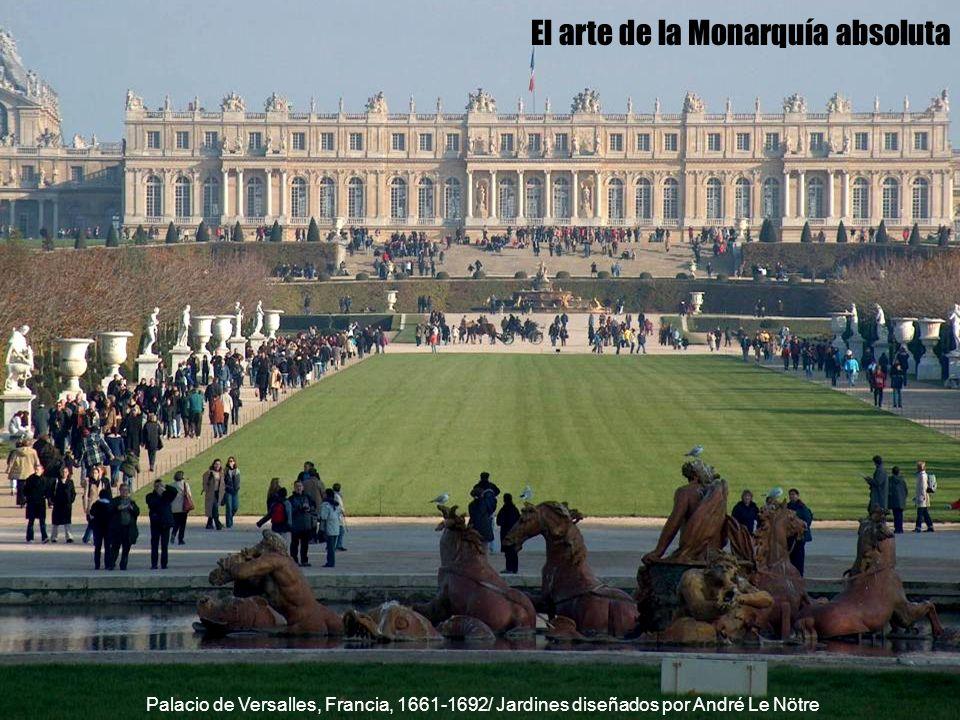 El arte de la Monarquía absoluta Palacio de Versalles, Francia, 1661-1692/ Jardines diseñados por André Le Nötre
