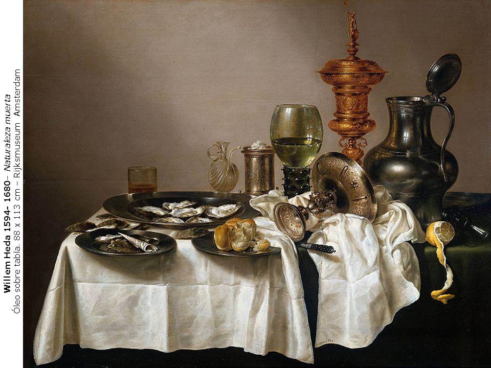 Willem Heda 1594- 1680– Naturaleza muerta Óleo sobre tabla. 88 x 113 cm – Rijksmuseum Amsterdam