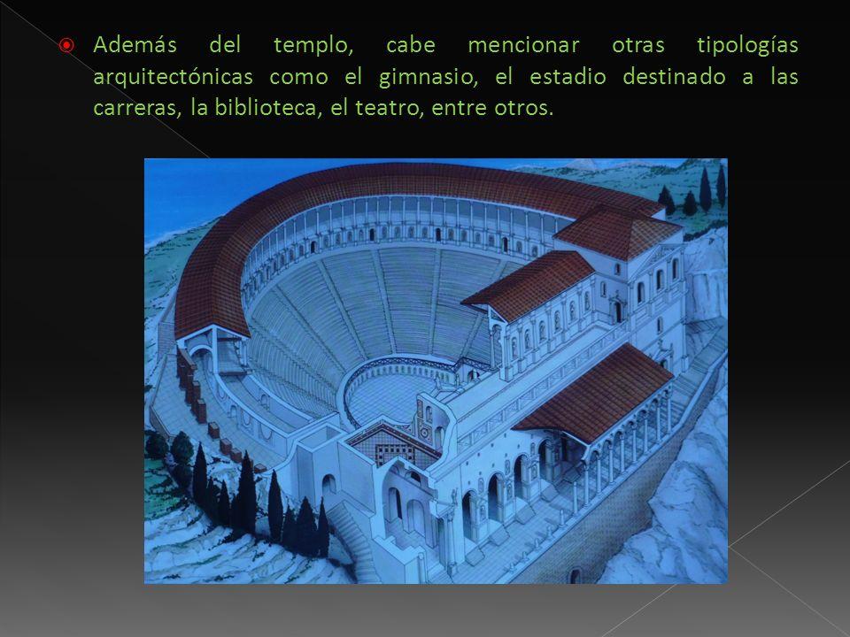 Además del templo, cabe mencionar otras tipologías arquitectónicas como el gimnasio, el estadio destinado a las carreras, la biblioteca, el teatro, en