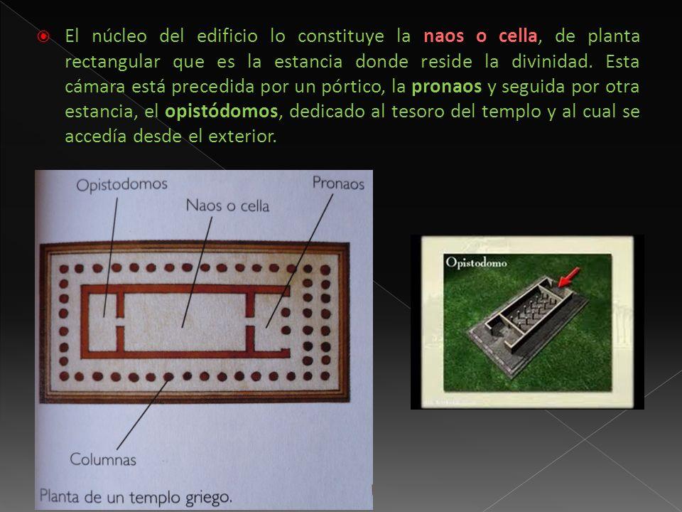 El núcleo del edificio lo constituye la naos o cella, de planta rectangular que es la estancia donde reside la divinidad. Esta cámara está precedida p