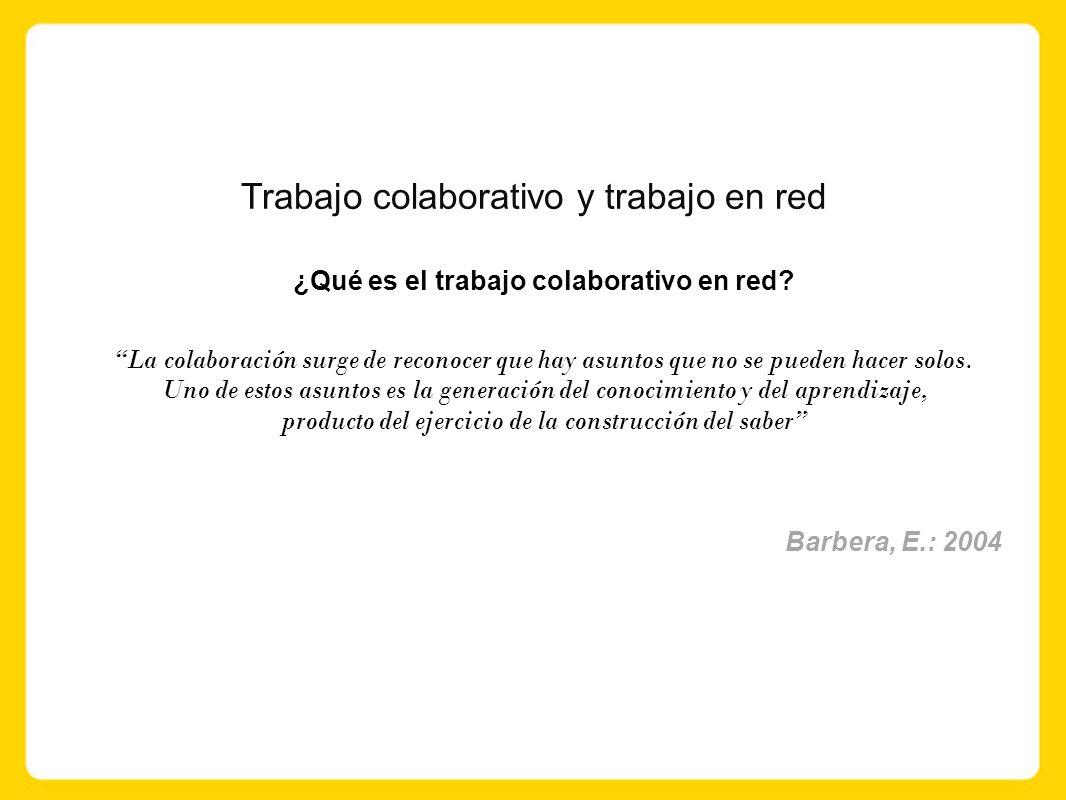 Trabajo colaborativo y trabajo en red ¿Qué es el trabajo colaborativo en red.