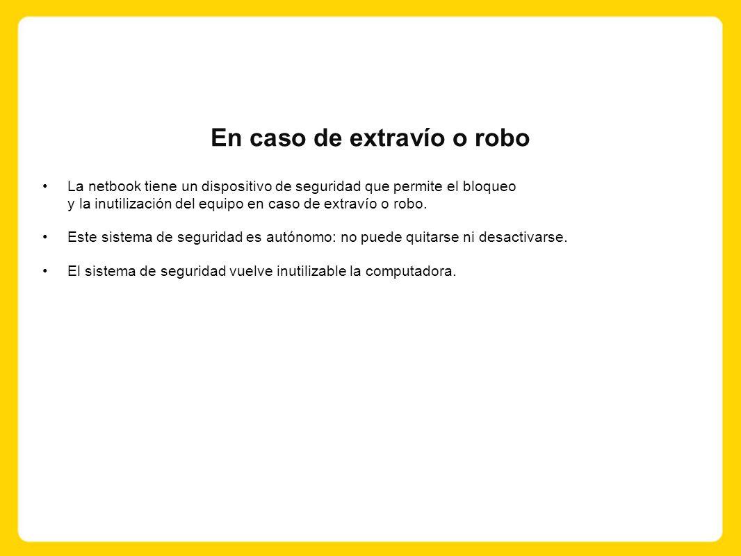 La netbook tiene un dispositivo de seguridad que permite el bloqueo y la inutilización del equipo en caso de extravío o robo.
