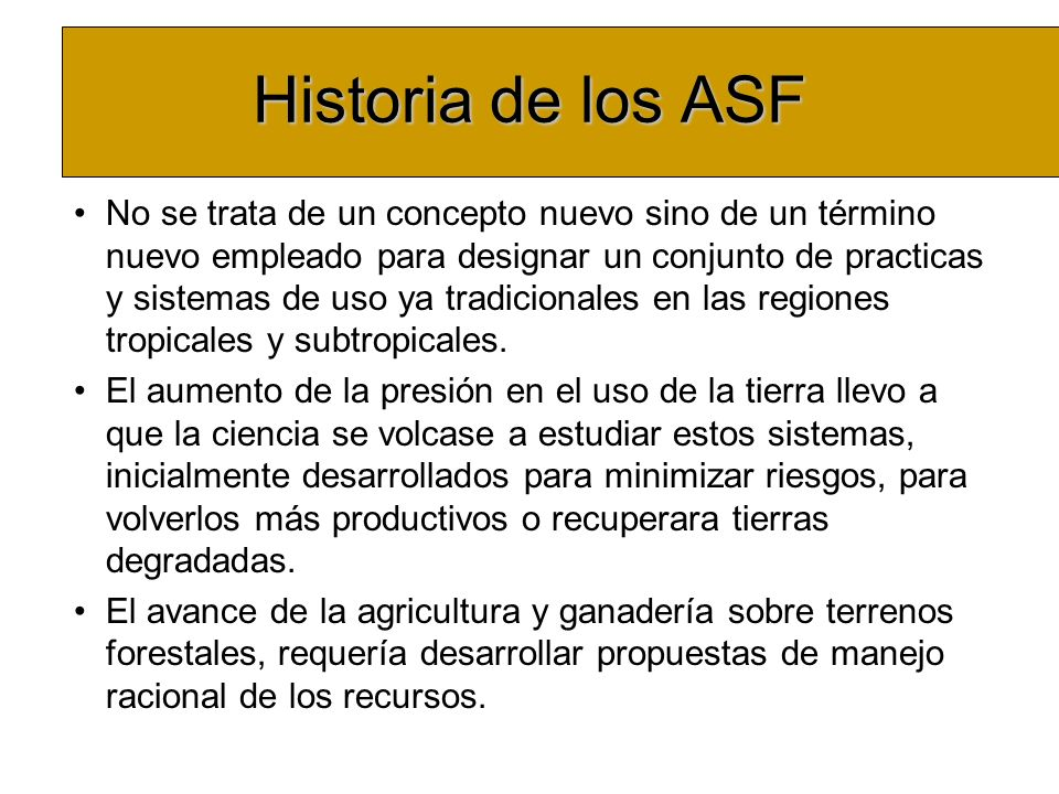 Historia de los ASF No se trata de un concepto nuevo sino de un término nuevo empleado para designar un conjunto de practicas y sistemas de uso ya tra