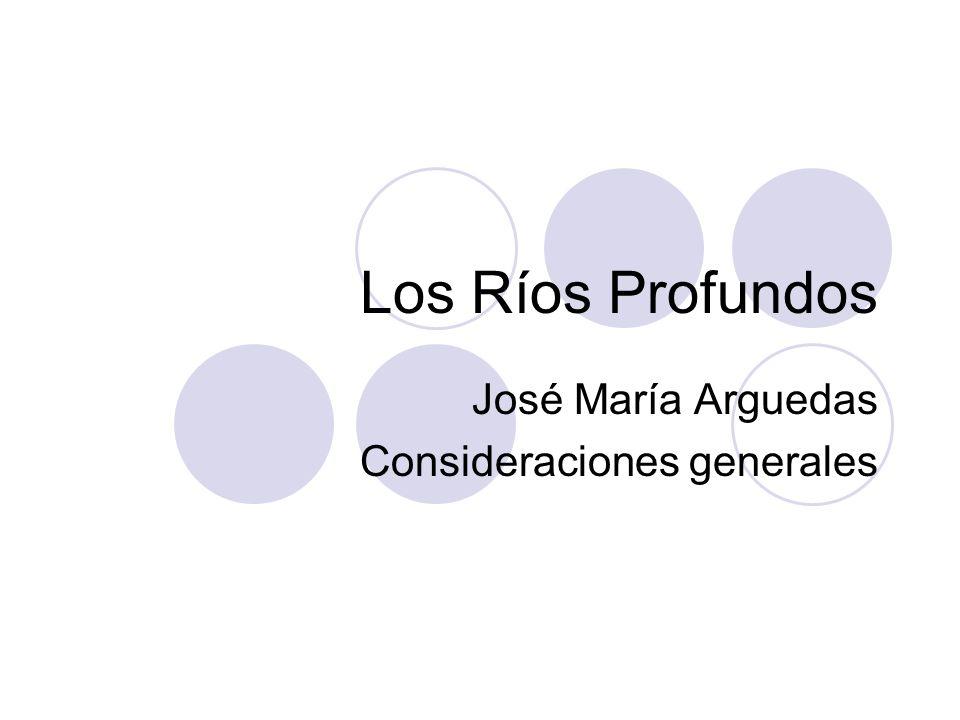 Los Ríos Profundos José María Arguedas Consideraciones generales