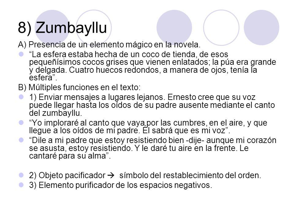 8) Zumbayllu A) Presencia de un elemento mágico en la novela. La esfera estaba hecha de un coco de tienda, de esos pequeñísimos cocos grises que viene
