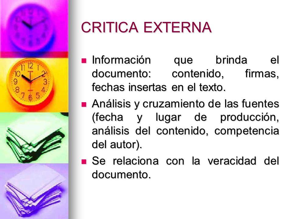 CRITICA EXTERNA Información que brinda el documento: contenido, firmas, fechas insertas en el texto. Información que brinda el documento: contenido, f