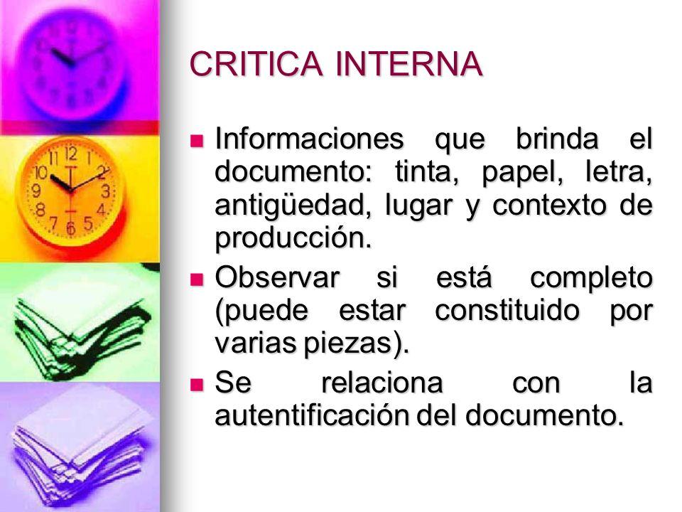 CRITICA INTERNA Informaciones que brinda el documento: tinta, papel, letra, antigüedad, lugar y contexto de producción. Informaciones que brinda el do