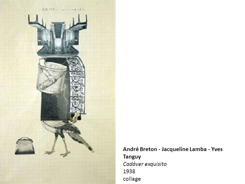 André Breton - Jacqueline Lamba - Yves Tanguy Cadáver exquisito 1938 collage