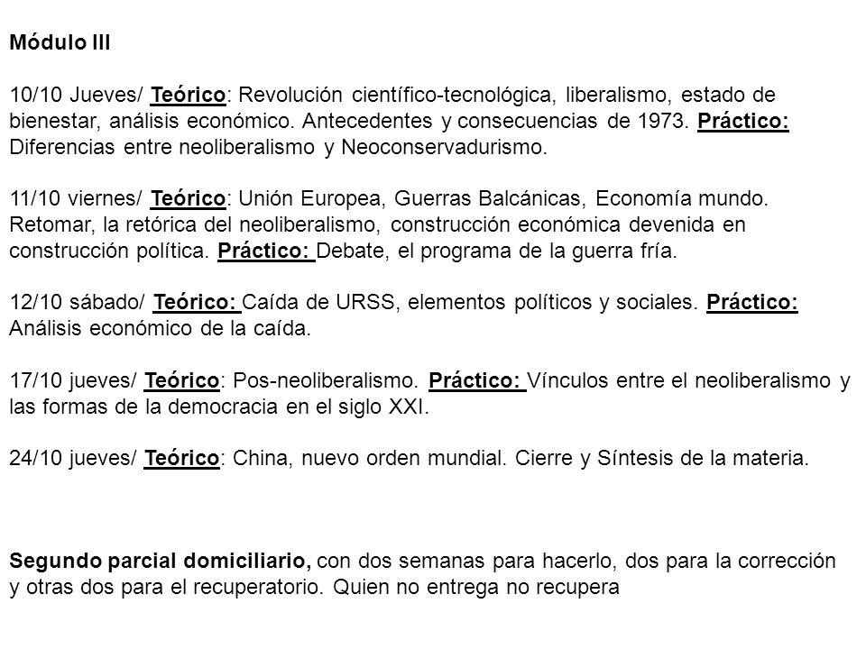 Módulo III 10/10 Jueves/ Teórico: Revolución científico-tecnológica, liberalismo, estado de bienestar, análisis económico. Antecedentes y consecuencia