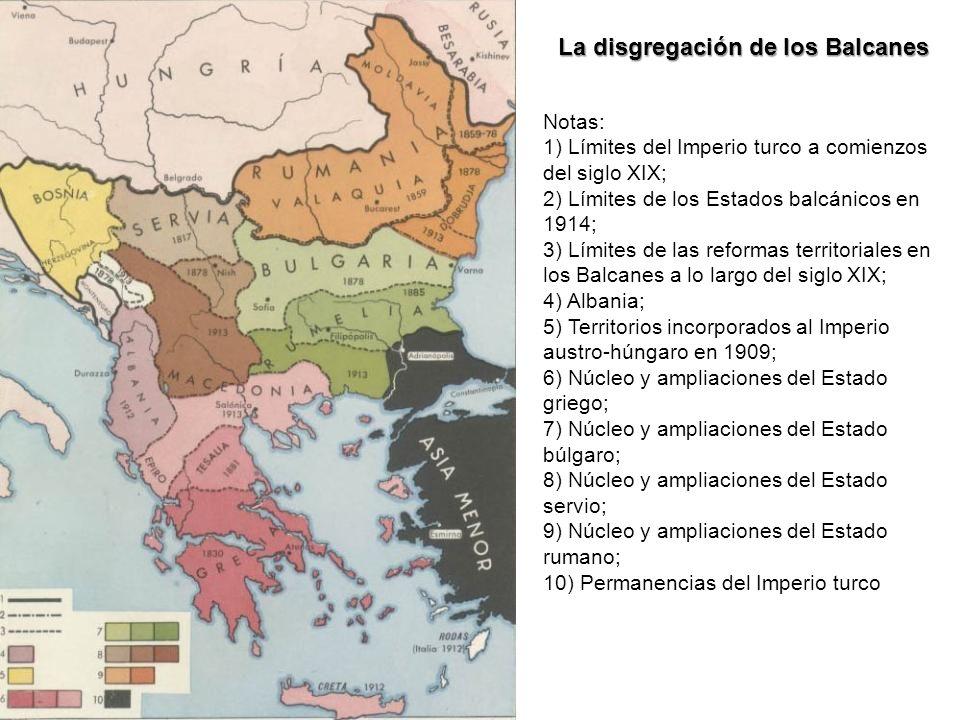 Notas: 1) Límites del Imperio turco a comienzos del siglo XIX; 2) Límites de los Estados balcánicos en 1914; 3) Límites de las reformas territoriales