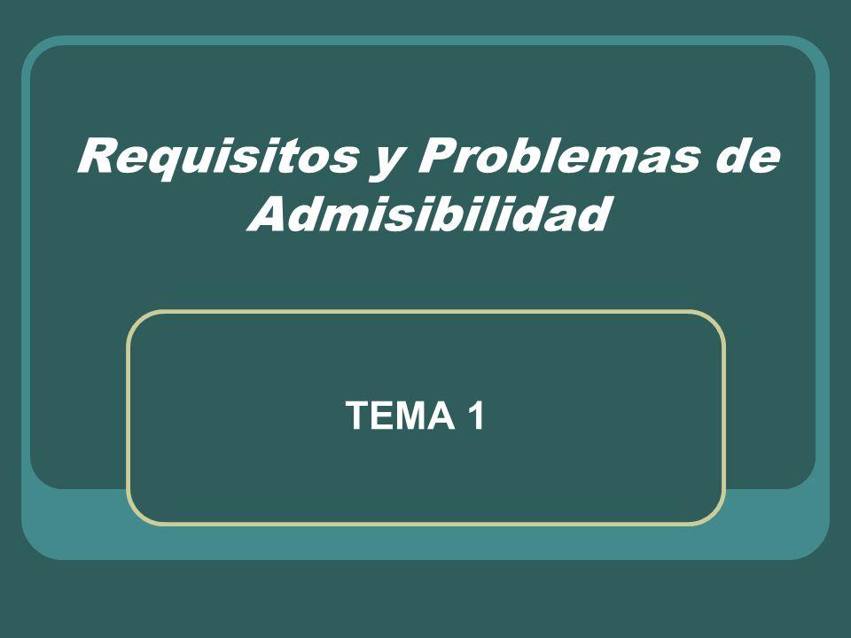 Requisitos y Problemas de Admisibilidad TEMA 1
