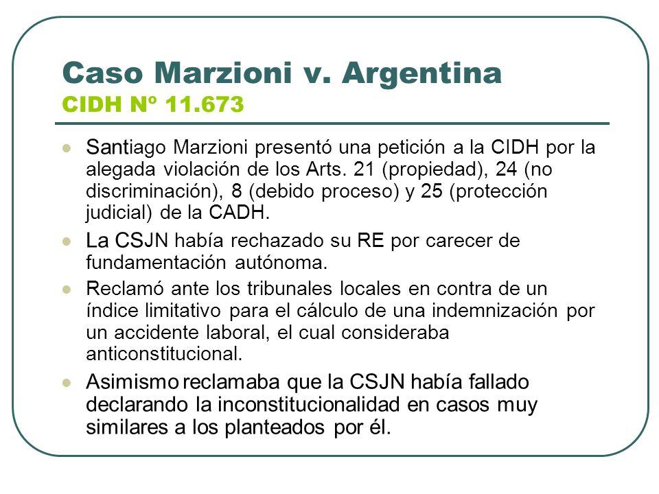 Caso Marzioni v. Argentina CIDH Nº 11.673 Sant iago Marzioni presentó una petición a la CIDH por la alegada violación de los Arts. 21 (propiedad), 24