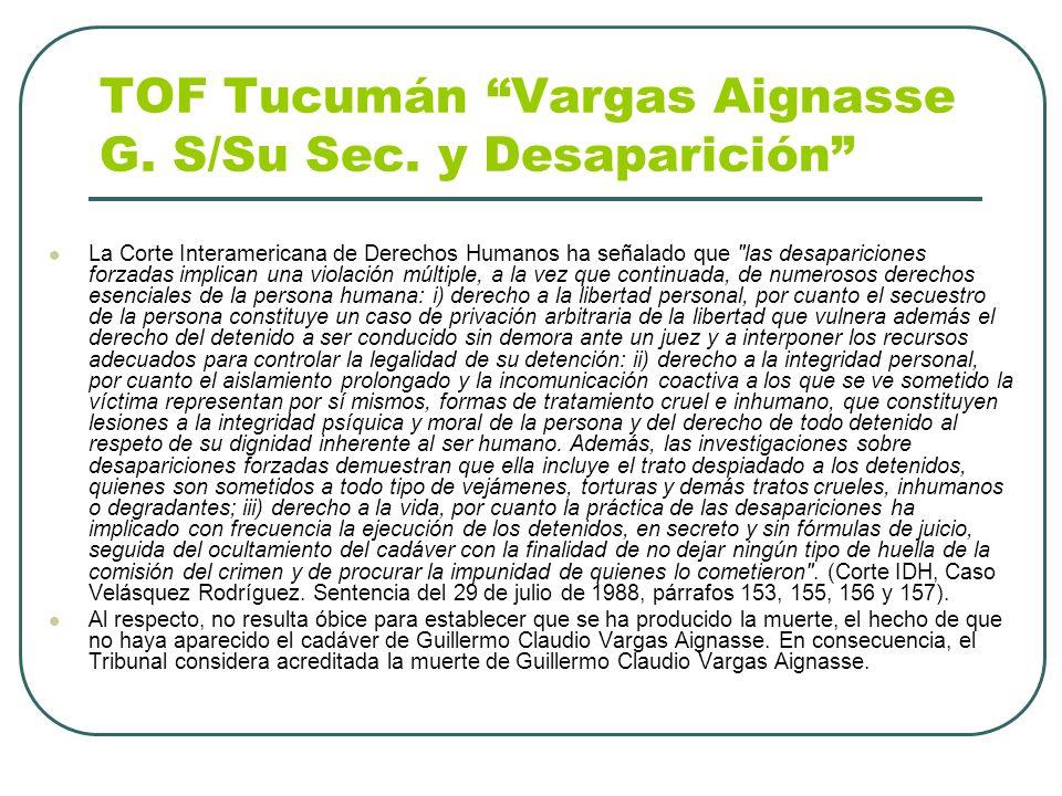 TOF Tucumán Vargas Aignasse G. S/Su Sec. y Desaparición La Corte Interamericana de Derechos Humanos ha señalado que