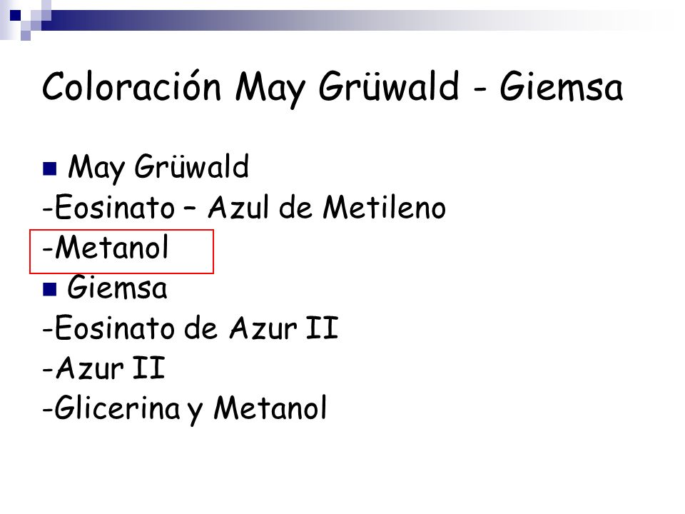 Coloración May Grüwald - Giemsa May Grüwald -Eosinato – Azul de Metileno -Metanol Giemsa -Eosinato de Azur II -Azur II -Glicerina y Metanol