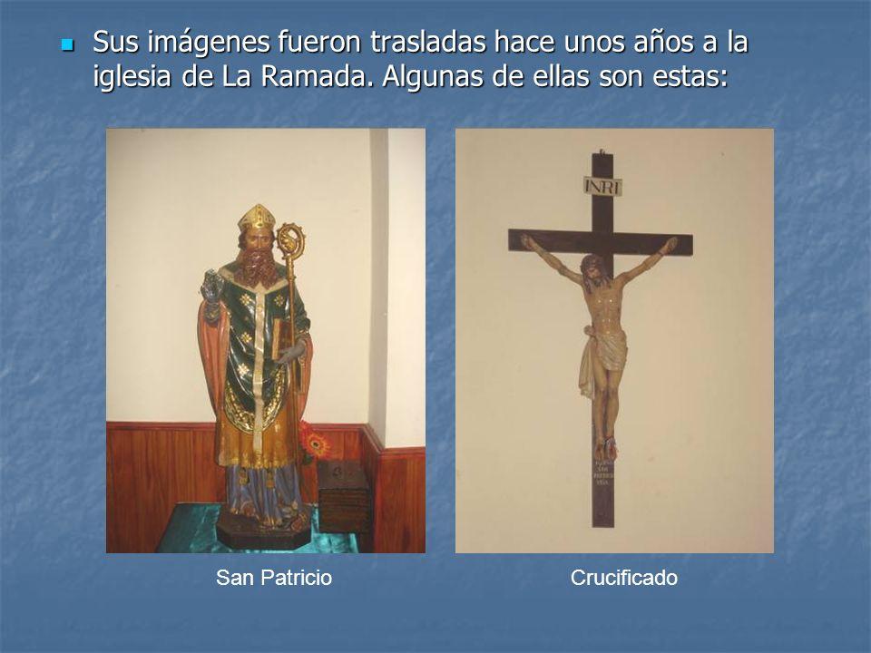 Sus imágenes fueron trasladas hace unos años a la iglesia de La Ramada. Algunas de ellas son estas: Sus imágenes fueron trasladas hace unos años a la