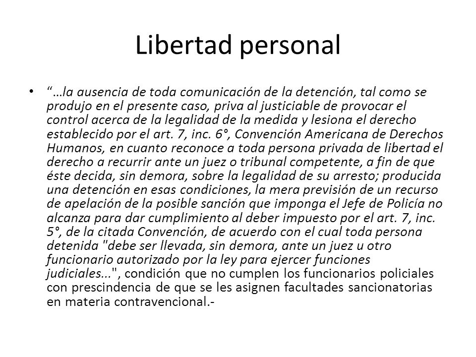 Libertad personal …la ausencia de toda comunicación de la detención, tal como se produjo en el presente caso, priva al justiciable de provocar el cont