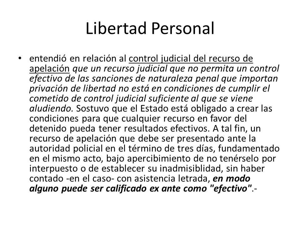 Libertad Personal entendió en relación al control judicial del recurso de apelación que un recurso judicial que no permita un control efectivo de las