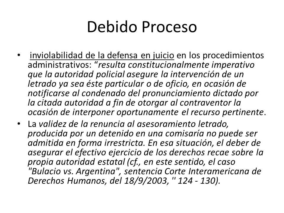 Debido Proceso inviolabilidad de la defensa en juicio en los procedimientos administrativos: resulta constitucionalmente imperativo que la autoridad p