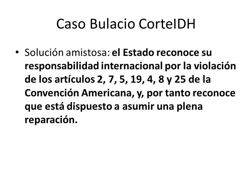 Caso Bulacio CorteIDH Solución amistosa: el Estado reconoce su responsabilidad internacional por la violación de los artículos 2, 7, 5, 19, 4, 8 y 25
