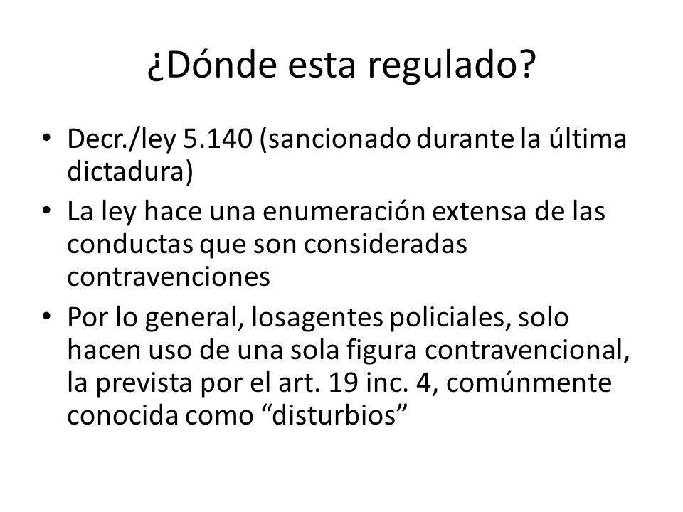 ¿Dónde esta regulado? Decr./ley 5.140 (sancionado durante la última dictadura) La ley hace una enumeración extensa de las conductas que son considerad
