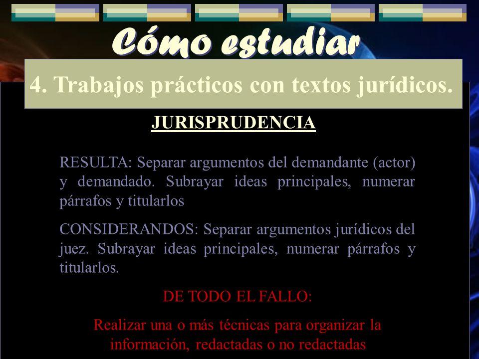 Cómo estudiar 4. Trabajos prácticos con textos jurídicos. JURISPRUDENCIA RESULTA: Separar argumentos del demandante (actor) y demandado. Subrayar idea