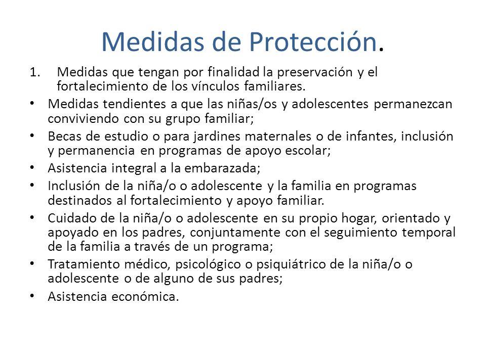 Medidas de Protección. 1.Medidas que tengan por finalidad la preservación y el fortalecimiento de los vínculos familiares. Medidas tendientes a que la