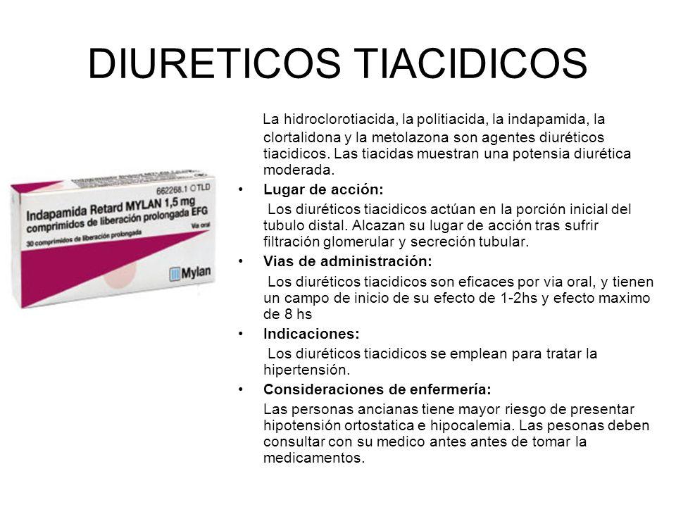DIURETICOS TIACIDICOS La hidroclorotiacida, la politiacida, la indapamida, la clortalidona y la metolazona son agentes diuréticos tiacidicos. Las tiac