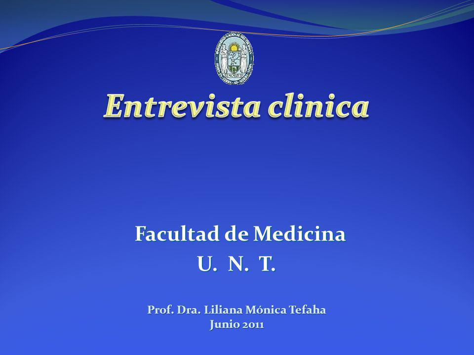 Facultad de Medicina U. N. T. Prof. Dra. Liliana Mónica Tefaha Junio 2011