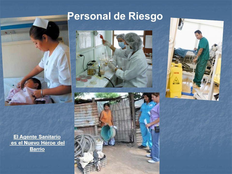 División Inmunizaciones 2011 Personal de Riesgo El Agente Sanitario es el Nuevo Héroe del Barrio