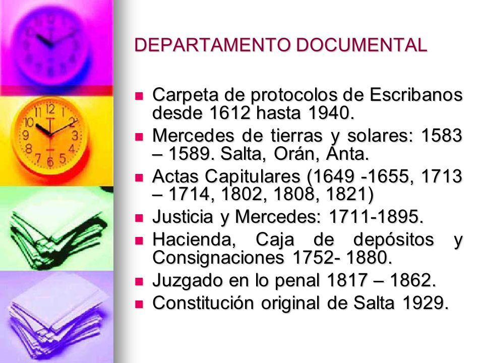 DEPARTAMENTO DOCUMENTAL Carpeta de protocolos de Escribanos desde 1612 hasta 1940.