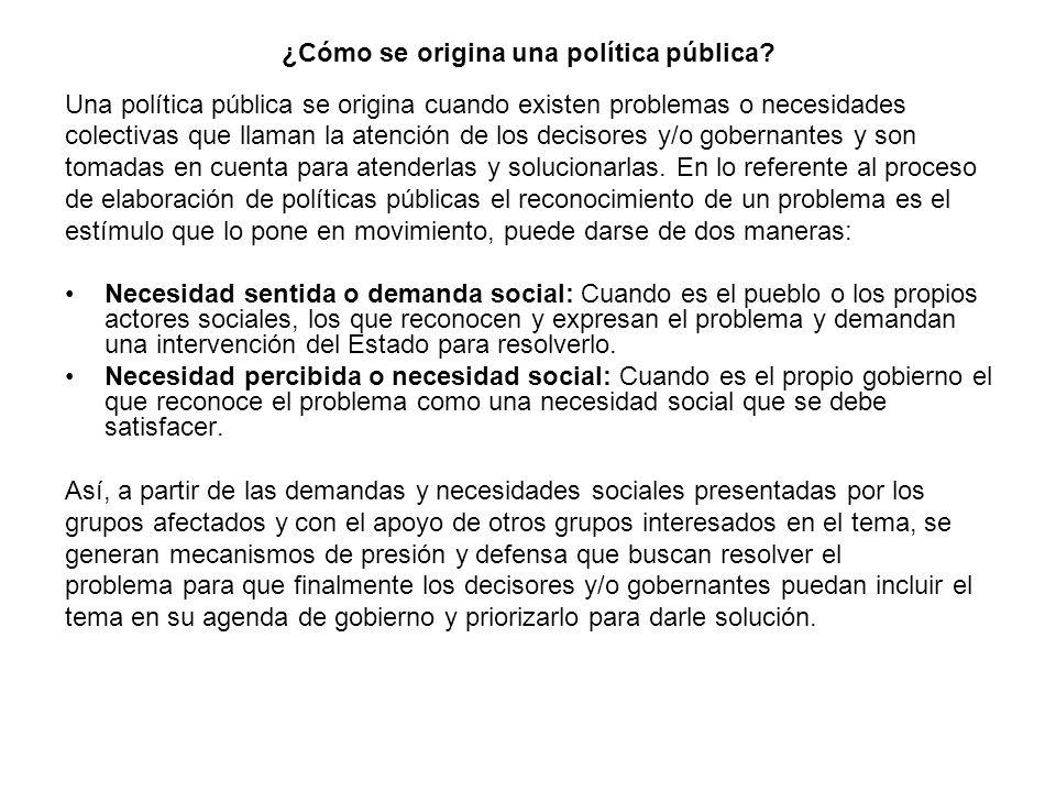 ¿Cómo se origina una política pública? Una política pública se origina cuando existen problemas o necesidades colectivas que llaman la atención de los