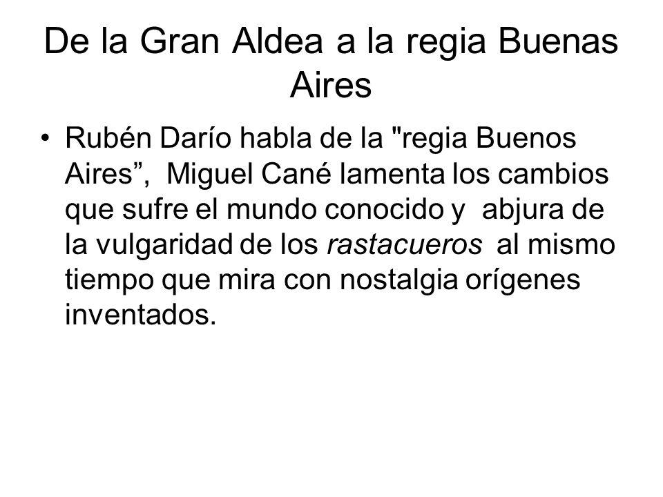 De la Gran Aldea a la regia Buenas Aires Rubén Darío habla de la