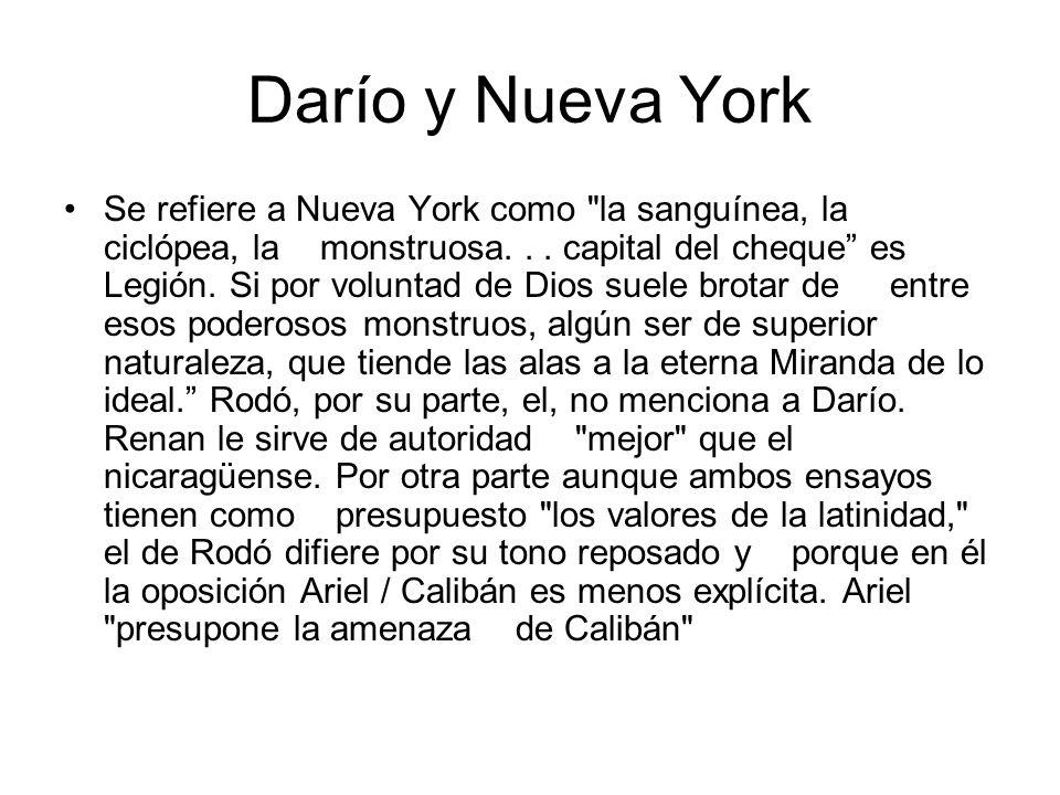 Darío y Nueva York Se refiere a Nueva York como