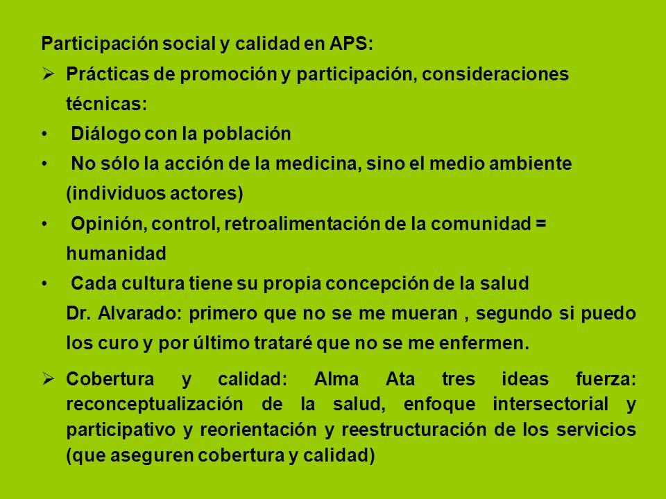 Participación social y calidad en APS: Prácticas de promoción y participación, consideraciones técnicas: Diálogo con la población No sólo la acción de