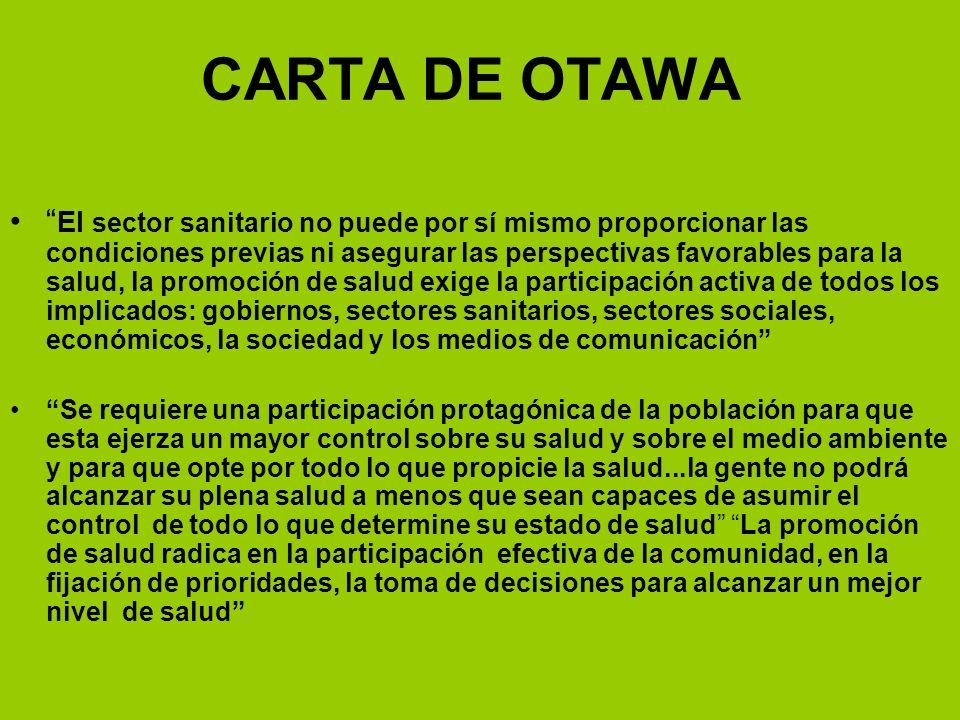 CARTA DE OTAWA El sector sanitario no puede por sí mismo proporcionar las condiciones previas ni asegurar las perspectivas favorables para la salud, l
