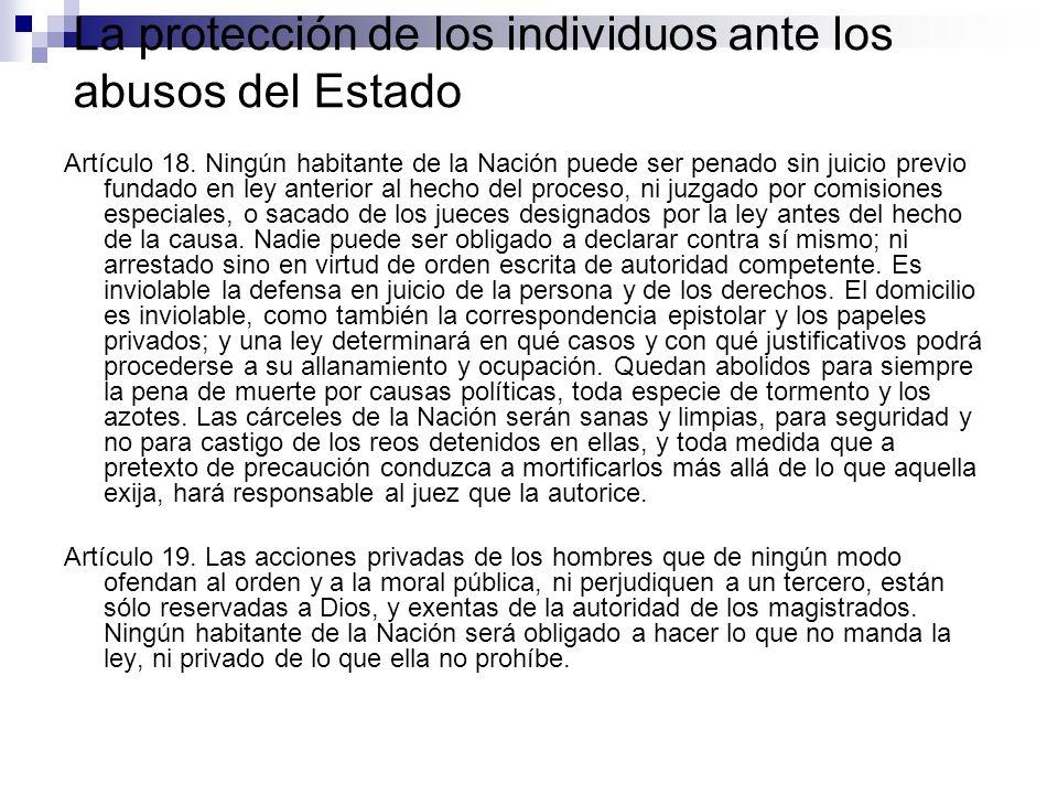 La protección de los individuos ante los abusos del Estado Artículo 18. Ningún habitante de la Nación puede ser penado sin juicio previo fundado en le