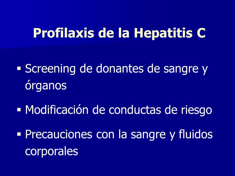 Screening de donantes de sangre y órganos Modificación de conductas de riesgo Precauciones con la sangre y fluidos corporales Profilaxis de la Hepatit