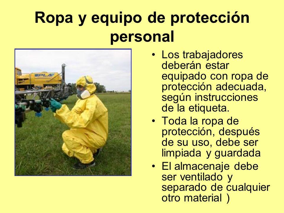 Ropa y equipo de protección personal Los trabajadores deberán estar equipado con ropa de protección adecuada, según instrucciones de la etiqueta.