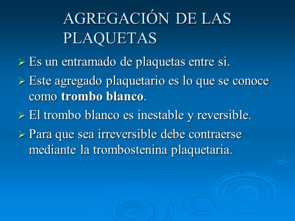 AGREGACIÓN DE LAS PLAQUETAS Es un entramado de plaquetas entre si. Es un entramado de plaquetas entre si. Este agregado plaquetario es lo que se conoc