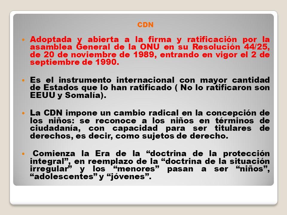 CDN Adoptada y abierta a la firma y ratificación por la asamblea General de la ONU en su Resolución 44/25, de 20 de noviembre de 1989, entrando en vig