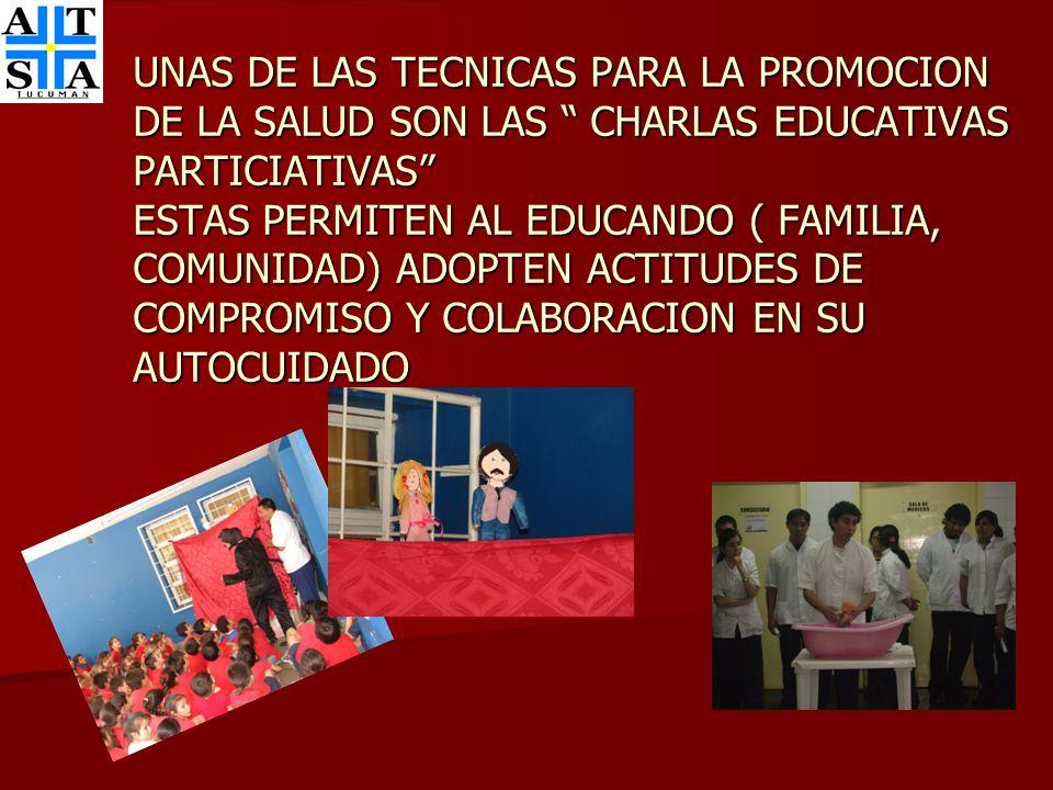 UNAS DE LAS TECNICAS PARA LA PROMOCION DE LA SALUD SON LAS CHARLAS EDUCATIVAS PARTICIATIVAS ESTAS PERMITEN AL EDUCANDO ( FAMILIA, COMUNIDAD) ADOPTEN A