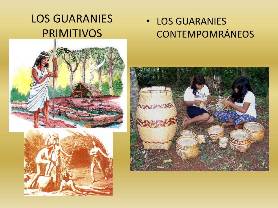 LOS GUARANIES PRIMITIVOS LOS GUARANIES CONTEMPOMRÁNEOS