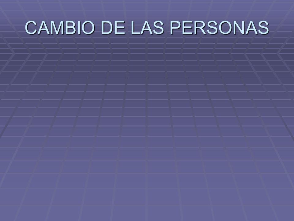 CAMBIO DE LAS PERSONAS