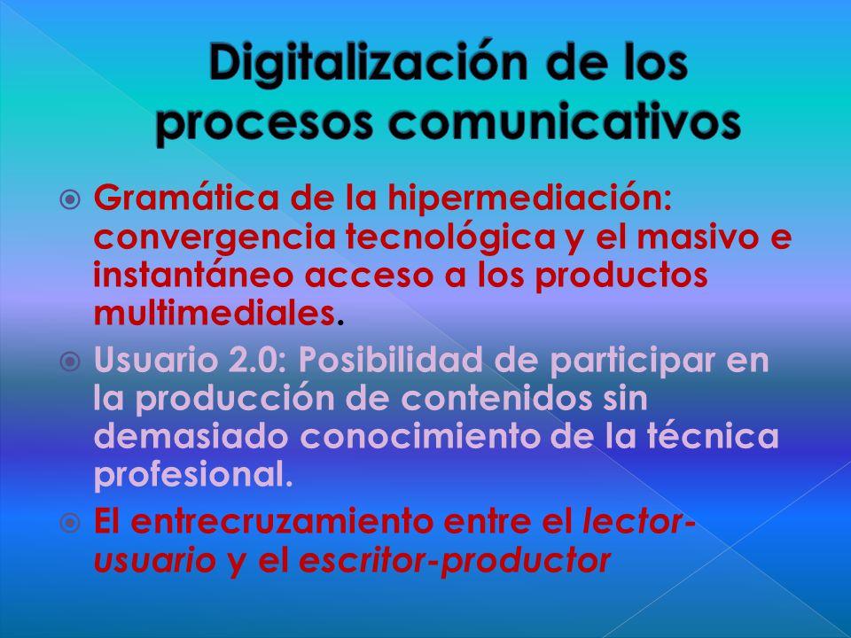 Flujos comunicacionales: remezcla de la información, la participación colectiva y la actualización continua en tiempo real Modalidad de aprendizaje y