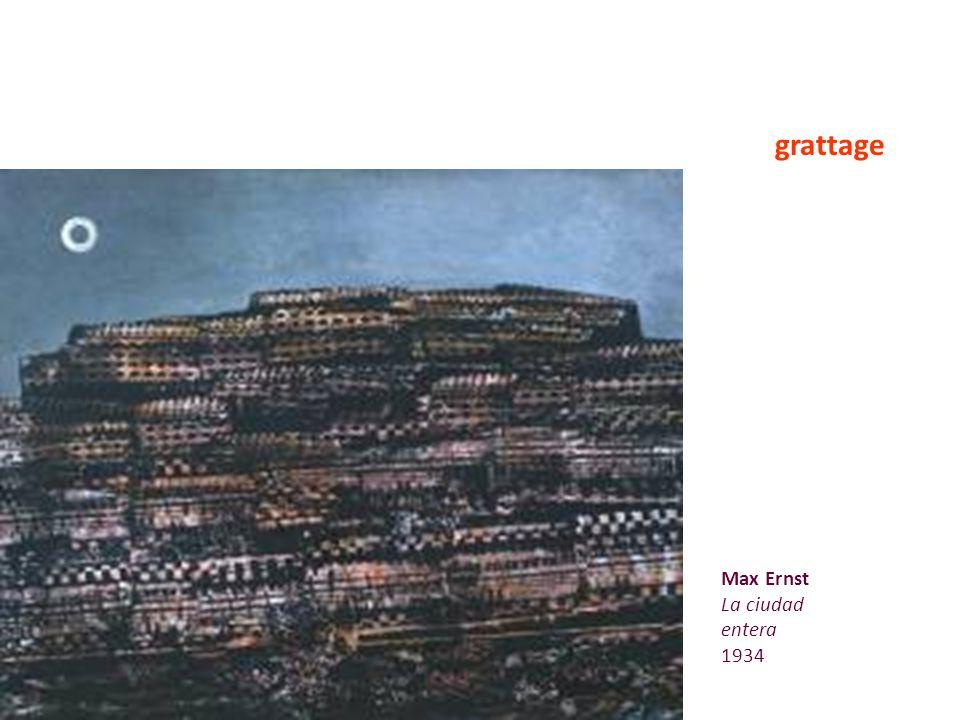 Max Ernst La ciudad entera 1934 grattage