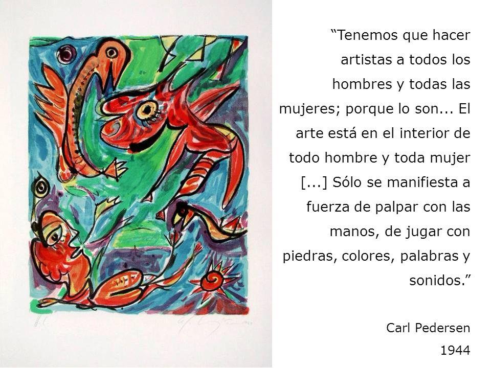 Tenemos que hacer artistas a todos los hombres y todas las mujeres; porque lo son... El arte está en el interior de todo hombre y toda mujer [...] Sól