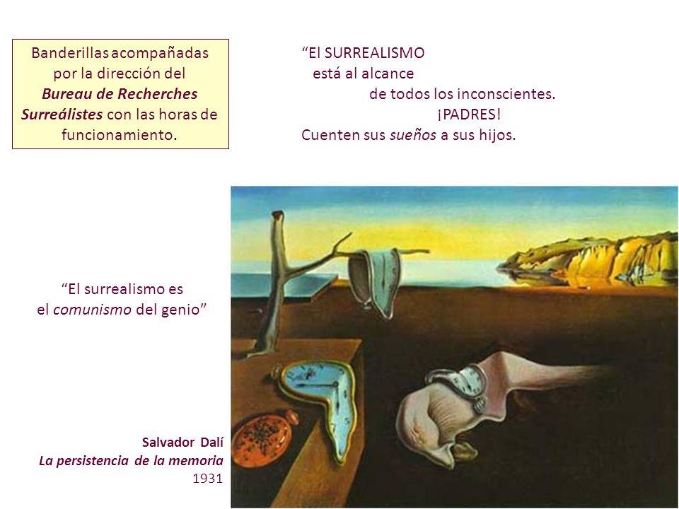 El surrealismo es el comunismo del genio El SURREALISMO está al alcance de todos los inconscientes. ¡PADRES! Cuenten sus sueños a sus hijos. Banderill